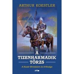 Arthur Koestler: A tizenharmadik törzs - A Kazár Birodalom és öröksége