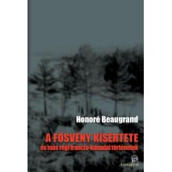 Honoré Beaugrand: A fösvény kísértete - és más régi francia-kanadai történetek