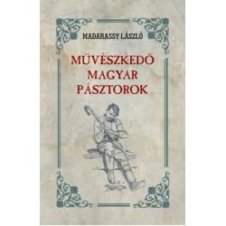 Madarassy László: Művészkedő Magyar Pásztorok