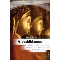 Gánti Bence: A Buddhizmus lélektana, spiritualitása és irányzatai
