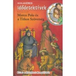 Fabian Lenk: Marco Polo és a Titkos Szövetség - Idődetektívek 2.