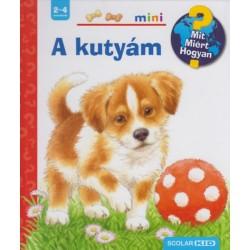 Patricia Mennen: A kutyám - Scolar Mini - Mit? Miért? Hogyan? - Kihajtható ablakokkal