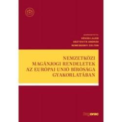 Vékás Lajos, Osztovits András, Nemessányi Zoltán: Nemzetközi magánjogi rendeletek az Európai Unió Bírósága gyakorlatában