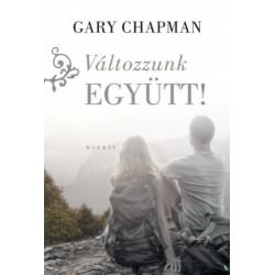 Gary Chapman: Változzunk együtt!