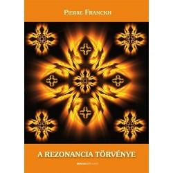 Pierre Franckh: A rezonancia törvénye - Ismerd meg lehetőségeid varázslatos világát!