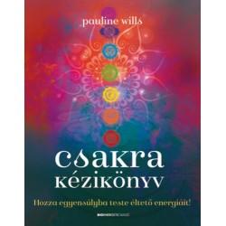 Pauline Wills: Csakra Kézikönyv - Hozza egyensúlyba teste éltető energiáit!