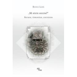 Kovács Lajos: Mi közük hozzám? - Kritikák, töprengések, diagnózisok