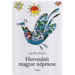 Illyés Gyula: Hetvenhét magyar népmese