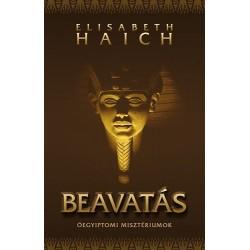 Elisabeth Haich: Beavatás - Óegyiptomi misztériumok