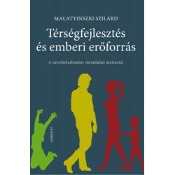 Malatyinszki Szilárd: Térségfejlesztés és emberi erőforrás - A neveléstudomány társadalmi metszetei