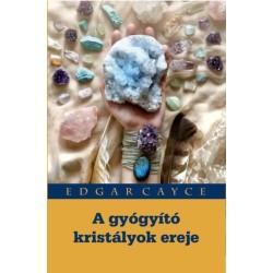 Edgar Cayce: A gyógyító kristályok ereje