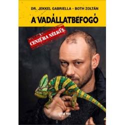 Dr. Jekkel Gabriella, Both Zoltán: A vadállatbefogó - cenzúra nélkül