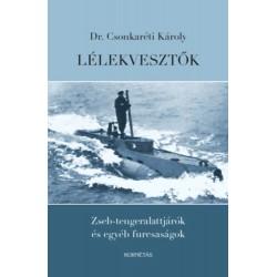 Dr. Csonkaréti Károly: Lélekvesztők - Zseb-tengeralattjárók és egyéb furcsaságok