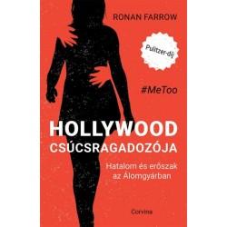Ronan Farrow: Hollywood csúcsragadozója - Hatalom és erőszak az Álomgyárban