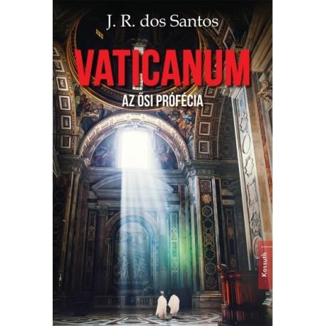 José Rodrigues dos Santos: Vaticanum - Az ősi prófécia
