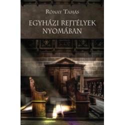 Rónay Tamás: Egyházi rejtélyek nyomában