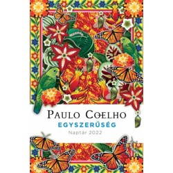 Paulo Coelho: Egyszerűség - Naptár 2022