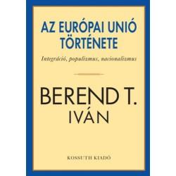 Berend T. Iván: Az Európai Unió története