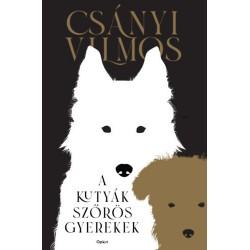 Csányi Vilmos: A kutyák szőrös gyerekek