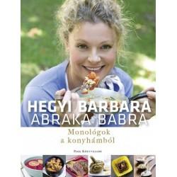 Hegyi Barbara: Abraka babra - Monológok a konyhámból