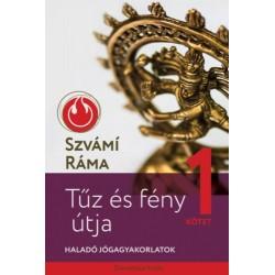 Szvámí Ráma: Tűz és fény útja 1. - Haladó jógagyakorlatok