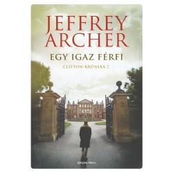 Jeffrey Archer: Egy igaz férfi - Clifton-krónika 7.
