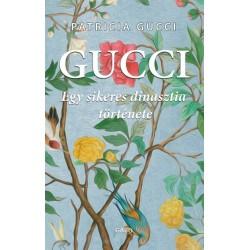 Patrizia Gucci: Gucci - Egy sikeres dinasztia története
