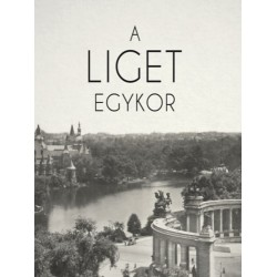 Brunner Attila (Szerk.), Perczel Olivér (Szerk.): A Liget egykor