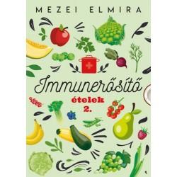 Mezei Elmira: Immunerősítő ételek 2.
