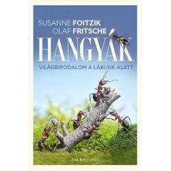 Susanne Foitzik, Olaf Fritsche: Hangyák - Világbirodalom a lábunk alatt