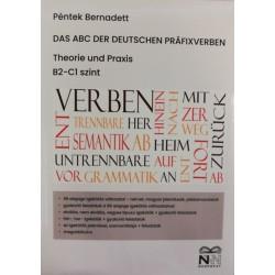 Péntek Bernadett: Das ABC der deutschen Präfixverben - Theorie und Praxis B2-C1 szint