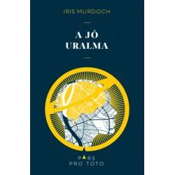 Iris Murdoch: A jó uralma