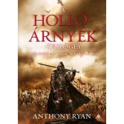 Anthony Ryan: A Hollóárnyék - triológia - A vér éneke, A várúr, A tűzkirálynő
