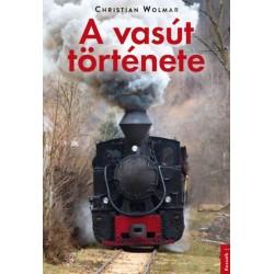 Christian Wolmar: A vasút története