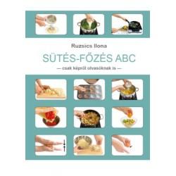 Ruzsics Ilona: Sütés-Főzés ABC - Csak képről olvasóknak is