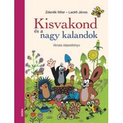 Lackfi János: Kisvakond és a nagy kalandok - Verses képeskönyv
