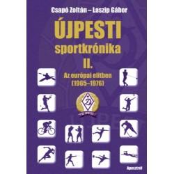 Csapó Zoltán, Laszip Gábor: Újpesti sportkrónika II. - Az európai elitben 1965 - 1972