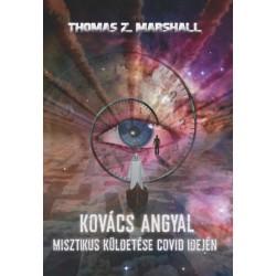Thomas Z. Marshall: Kovács Angyal misztikus küldetése covid idején