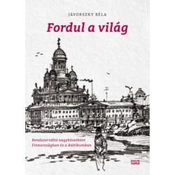 Jávorszky Béla: Fordul a világ - Rendszerváltó nagykövetként Finnországban és a Baltikumban