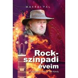 Makrai Pál: Rockszínpadi éveim