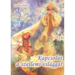 Szabó Judit: Kapcsolat a szellemi világgal