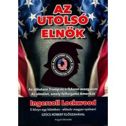 Ingersoll Lockwood: Az utolsó elnök - Az időutazó Trump és a QAnon mozgalom - Az elmélet, amely felforgatta Amerikát