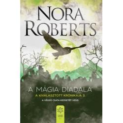 Nora Roberts: A mágia diadala - A Kiválasztott Krónikája 3.