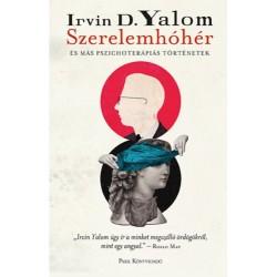 Irvin D. Yalom: Szerelemhóhér - és más pszichoterápiás történetek