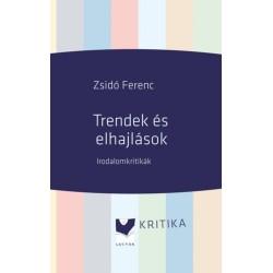 Zsidó Ferenc: Trendek és elhajlások - Irodalomkritikák