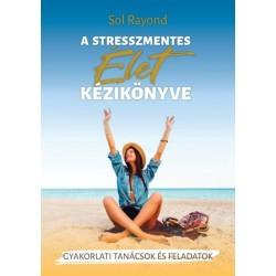 Sol Rayond: A stresszmentes élet kézikönyve