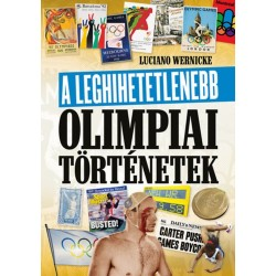Luciano Wernicke: A leghihetetlenebb olimpiai történetek