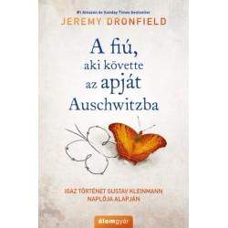Jeremy Dronfield: A fiú, aki követte az apját Auschwitzba