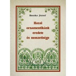 Huszka József: Hazai ornamentikánk eredete és nemzetisége