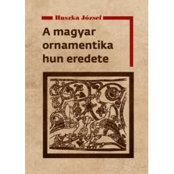 Huszka József: A magyar ornamentika hun eredete